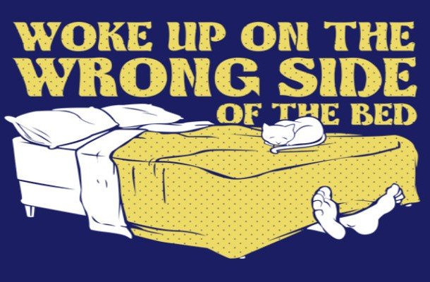 Get up on the wrong side of the bed idioms examples for students